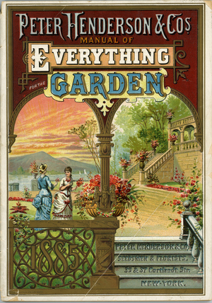 Peter Henderson & Co.'s manual of everything for the garden, 35 & 37 Cortlandt Street, New York, New York, 1885
