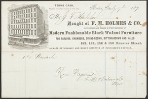 Billhead for F.M. Holmes & Co., manufacturers and dealers in every description of modern fashionable black walnut furniture, 182, 184, 186 & 190 Hanover Street, Boston, Mass., dated July 7, 1871