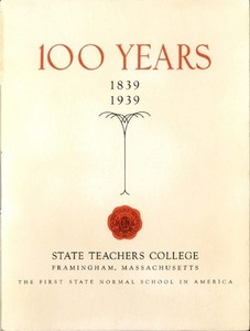 100 Years: Commemorating the Centennial Anniversary of the First State Normal School in America