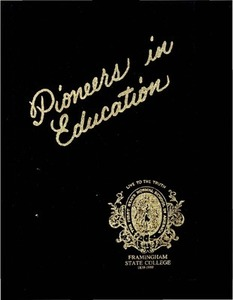 Pioneers in Education: A History of Framingham State College (1989 edition)