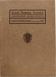State Normal School at Framingham Massachusetts Catalogue and Circular For 1915