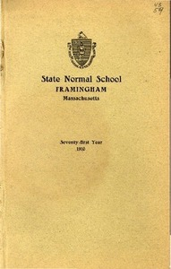 State Normal School at Framingham Massachusetts Catalogue and Circular For 1910