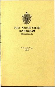 State Normal School at Framingham Massachusetts Catalogue and Circular For 1908-1909