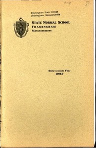 State Normal School at Framingham Massachusetts Catalogue and Circular For 1906-1907
