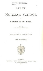 State Normal School at Framingham Massachusetts Catalogue and Circular For 1905-1906
