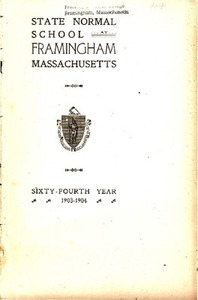 State Normal School at Framingham Massachusetts Catalogue and Circular For 1903-1904