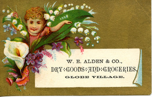 W. E. Alden & Co., dry goods and groceries, Globe Village