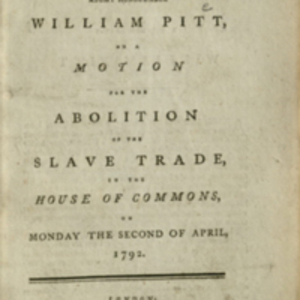 Title page of The speech of the right honourable William Pitt, on a motion for the abolition of the slave trade, in the House of Commons, on Monday the second of April, 1792.