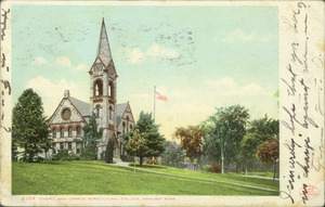Chapel and campus, Agricultural College, Amherst, Mass.