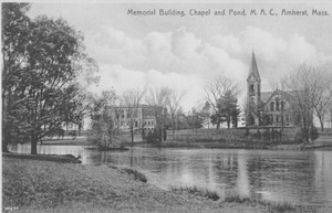 Memorial Building, Chapel and Pond, M.A.C., Amherst , Mass.