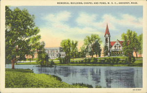 Memorial Building, Chapel and Pond, M.S.C., Amherst, Mass.