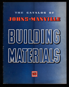 Catalog of Johns-Manville building materials, Johns-Manville Corp., 22 East Fortieth Street, New York, New York