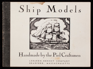 Ship models, handmade by the Piel Craftsmen, Lebaron-Bonney Company, Bradford, Mass., 1940s