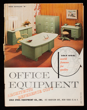 Office equipment, architects reference copy,1958 catalog B, Cole Steel Equipment Co., Inc., 415 Madison Ave., New York, New York