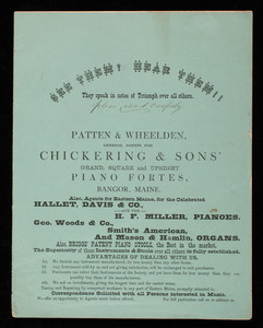 See them! Hear them! They speak in notes of triumph over all others, Patten & Wheelden, general agents for Chickering & Sons' grand, square and upright piano fortes, Bangor, Maine