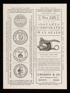 Manufacturers' special net price list no. 125 of notary corporate and wax seals, Emerson & Co., 299 Washington Street, Boston, Mass.