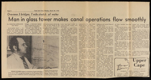 """Man in glass tower makes canal operations flow smoothly,"" Cape Cod Times, March 20, 1978"