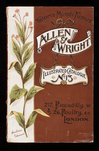 Illustrated catalogue no. 13, Allen and Wright, Havana cigar importers, cigarette manufacturers and tobacconists, 217 Piccadilly, 26 Poultry, London, England