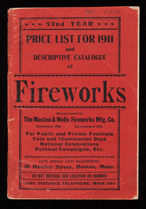 Price list for 1911 and desciptive catalogue of fireworks, manufactured by The Masten & Wells Fireworks Mfg. Co., 18 Hawley Street, Boston, Mass.