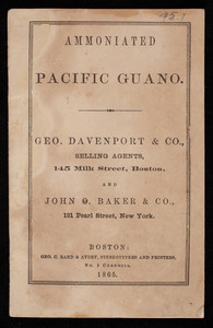 Ammoniated Pacific guano, Geo. Davenport & Co., selling agents, 145 Milk Street, Boston, Mass. and John O. Baker & Co., 131 Pearl Street, New York, New York