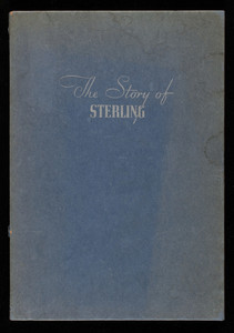 Story of sterling, thumb-nail historical and useful facts about the craft where art and industry meet, published by The Sterling Silversmiths Guild of America, 20 West 47th Street, New York, New York