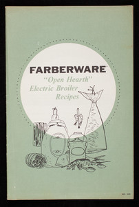 Farberware Open Hearth Electric Broiler recipes, S.W. Farber, Inc., Bronx, New York