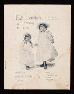 Little mothers' fashion book, Dennison Manufacturing Company, 26 Franklin Street, Boston, Mass.