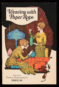 Weaving with paper rope, published by Dennison Manufacturing Co., Framingham, Mass.