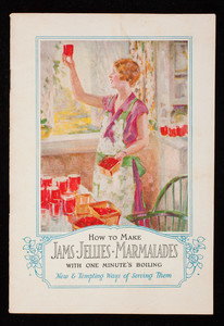 How to make jams, jellies, marmalades with one minute's boiling, new & tempting ways of serving them, Douglas-Pectin Corporation, Rochester, New York