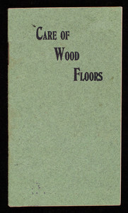 Care of wood floors, Rogers Stainfloor Finish, Detroit White Lead Works, Detroit, Michigan