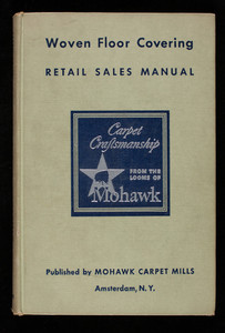Woven floor covering, retail sales manual, published by Mohawk Carpet Mills, Amsterdam, New York
