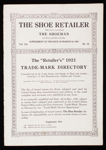 Retailer's 1921 trade-mark directory, Shoe retailer, supplement to the issue of March 19, 1921, volume 118, no. 12, The Shoe Retailer Co., 166 Essex Street, Boston, Mass.