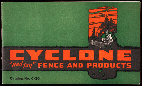 "Cyclone ""red tag"" fence and products, catalog no. C-30, Cyclone Fence Company, Waukegan, Illinois, 1930s"