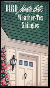 Bird Master-Bilt Weather-Tex Shingles, Bird & Son, Inc., East Walpole, Mass., undated