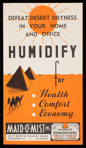 Defeat desert dryness in your home and office, humidify for health, comfort, economy, Maid-o'-Mist, Inc., automatic humidifiers, Maid-o'-Mist, Inc., 3217 North Pulaski Road, Chicago, Illinois, 1940s