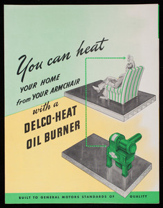You can heat your home from your armchair with a Delco-Heat Oil Burner, Delco Appliance Division, General Motors Corporation, Rochester, New York, undated
