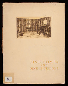Pine homes and pine interiors, Shevlin, Carpenter & Clarke Company, 900 First National-Soo Line Building, Minneapolis, Minnesota