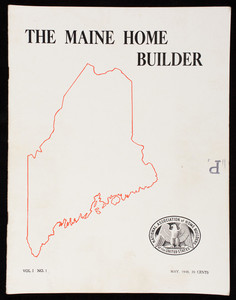 Maine home builder, volume 1, number 1, Howard R. Washburn, publisher and editor, 234A Middle Street, Portland, Maine