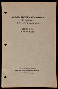 Minimum property requirements for properties of one or two living units located in the state of Maine, FHA form no. 2228, revised October 1946, National Housing Agency, Federal Housing Administration, Bangor Insuring Office, United States Government Printing Office, Washington, D.C.