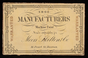 Box label for shoe manufacturers machine twist, made exclusively for Moors Skilton & Co., shoefindings, 16 Perl Street, Boston, Mass., 1860s