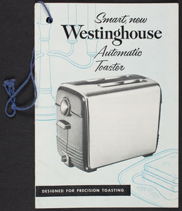 Smart, new Westinghouse Automatic Toaster, Westinghouse Electric Corporation, Electric Appliance Division, Mansfield, Ohio
