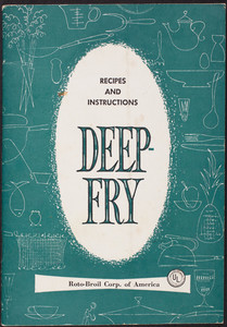 Recipes and instructions Deep-Fry, Roto-Broil Corporation of America, 33-00 Northern Boulevard, Long Island City, New York