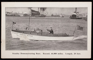 Stanley demonstrating boat, record 46,000 miles, length, 28 feet, The Stanely Co., Salem, Mass.