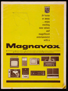 At home or away enjoy exciting new value and magnificent entertainment with a Magnavox, The Magnavox Company, Fort Wayne, Indiana
