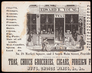 Trade card for Edward R. Young, wholesale and retail dealer in teas, choice groceries, cigars, No. 28 Market Square and 3 South Main Street, Providence, Rhode Island