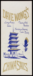 Dave Wong's China Sails, menu, Loring Avenue, Salem; Chestnut Hill, Brookline; Northshore Shopping Center, Peabody, Mass.
