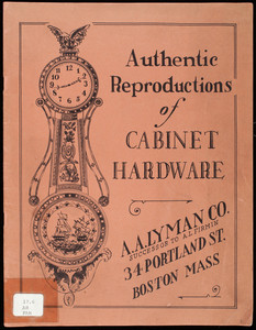 Authentic reproductions of cabinet hardware, A.A. Lyman, 34 Portland Street, Boston, Mass.