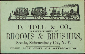 Trade card, D.Toll & Co., manufacturers of brooms & brushes, Scotia, Schenectady Co., New York