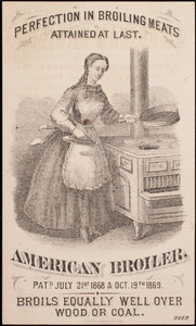 Trade card, perfection in broiling meats attained at last, American Broiler, location unknown