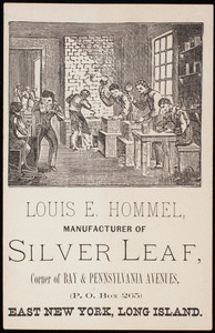 Trade card, Louis E. Hommel, manufacturer of silver leaf, corner of Bay & Pennsylvania Avenues, P.O. Box 265, East New York, Long Island